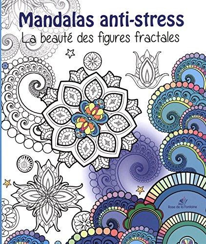 Mandalas anti-stress : La beauté des figures fractales