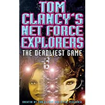 Tom Clancy's Net Force Explorers 01: The Deadliest Game