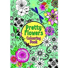 Pretty Flowers Colouring Book By Hannah Davies Published May