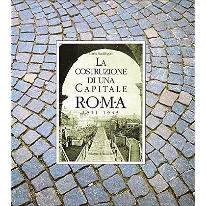 La Costruzione Di Una Capitale. Roma 1911-1945: 2