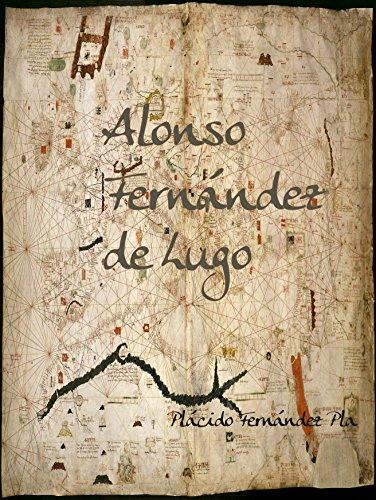 Alonso Fernández de Lugo eBook: Plácido Fernández Pla ...