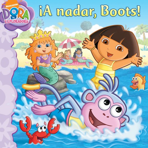 A Nadar, Boots! (Dora la Exploradora/Dora the Explorer) por Phoebe Beinstein
