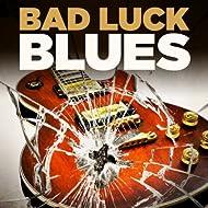 Bad Luck Blues