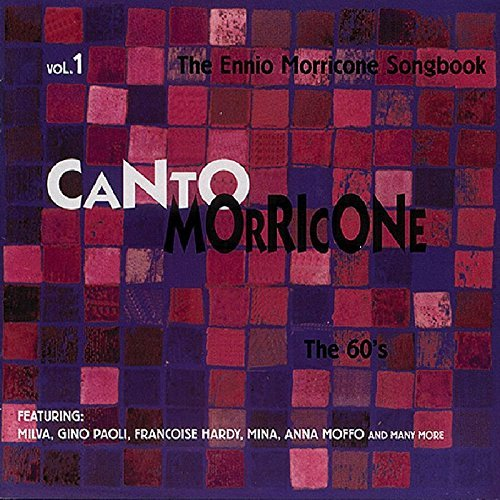 Canto Morricone, Vol. 1: The Ennio Morricone Songbook - The 60's by Various Artists
