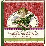 Fröhliche Weihnachten!: Gedichte, Lieder und Rezepte