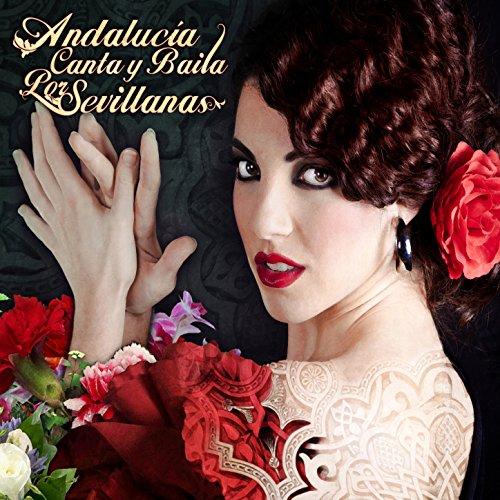 Andalucia Canta y Baila por Se...