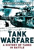 Tank Warfare: A History of Tanks in Battle (General Military)