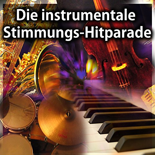 Die instrumentale Stimmungs-Hitparade Medleys & Potpourries