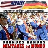 Marchas del Ejército Americano y Alemán. Grandes Bandas Militares del Mundo