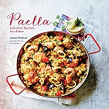 Paella: Paella and Other Spanish Rice Dishes