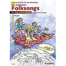 Die schönsten Folksongs: sehr leicht bearbeitet. 1-2 Sopran-Blockflöten. (Spiel und Spaß mit der Blockflöte)