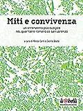Miti e convivenza: Un intervento psicologico nel quartiere romano di San Lorenzo - Edizioni della Rivista di Psicologia Clinica - amazon.it