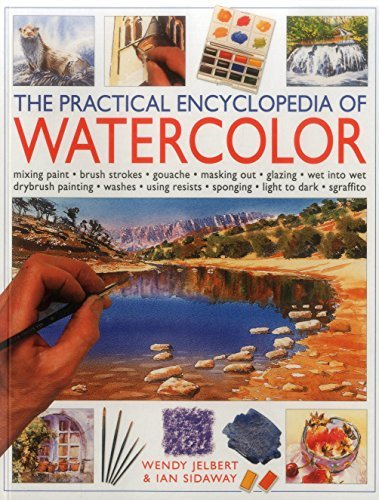 the-practical-encyclopedia-of-watercolor-mixing-paint-brush-strokes-gouache-masking-out-glazing-wet-