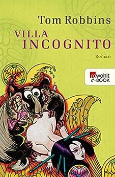 Villa Incognito (rororo 23623) (German Edition) by [Robbins, Tom]