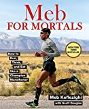 Image de Meb For Mortals: How to Run, Think, and Eat like a Champion Marathoner