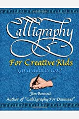 Calligraphy for Creative Kids (and adults too!) by Bennett, Jim (July 14, 2012) Paperback Paperback
