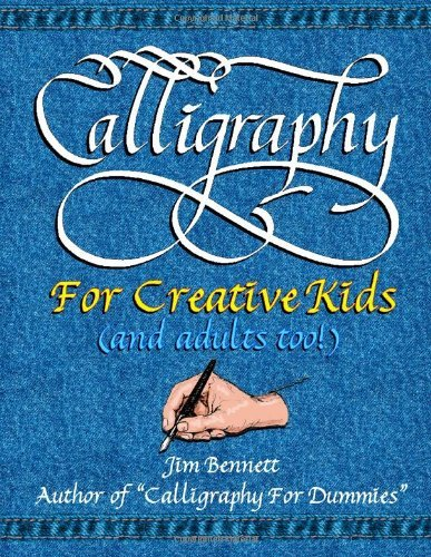 Buchcover: Calligraphy for Creative Kids (and adults too!): Written by Jim Bennett, 2012 Edition, Publisher: lulu.com [Paperback]