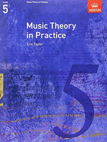 Music Theory in Practice, Grade 5 (Music Theory in Practice (ABRSM))