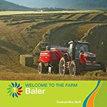 Baler (21st Century Basic Skills Library: Welcome to the Farm)