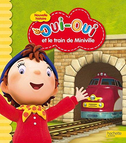 Oui-Oui et le train de Miniville par Collectif
