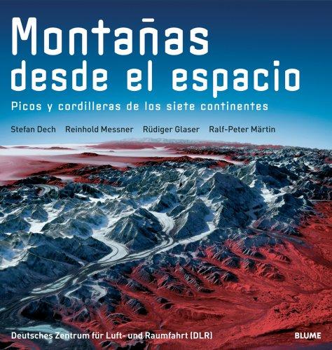 Monta¿as desde el espacio: Picos y cordilleras de los siete continentes