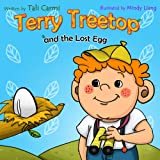 Books for Kids: 'TERRY TREETOP AND LOST EGG' (Animal story, Bedtime story, Beginner readers, Values kids book, Rhymes, Adventure & Education, Preschool ... learn) (The Terry Treetop Series Book 3)