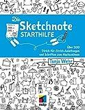 Die Sketchnote Starthilfe: Über 200 Strich-für-Strich-Anleitungen und Schriften zum Nachzeichnen (mitp Business) - Tanja Wehr