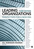 Leading Organizations: Perspectives for a New Era 3rd edition by Hickman, Gill R. (Robinson) (2015) Paperback