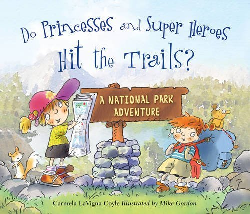 Do Princesses and Super Heroes Hit the Trails? by Carmela LaVigna Coyle (2016-10-15)