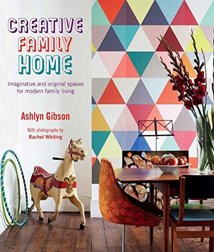 Creative Family Home: Imaginative and original spaces for modern family living by Ashlyn Gibson (2013-09-12)