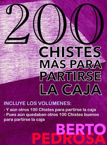 200 Chistes más para partirse la caja por Berto Pedrosa