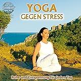 Yoga gegen Stress - Ruhe und Entspannung für jeden Tag / Hörbuch