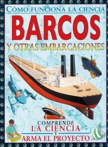 Barcos y otras embarcaciones/Ships and other Seacraft (Como Funciona La Ciencia/How Science Works)