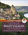 Les plus beaux villages de France - Guide officiel de l'association Les Plus Beaux Villages de France