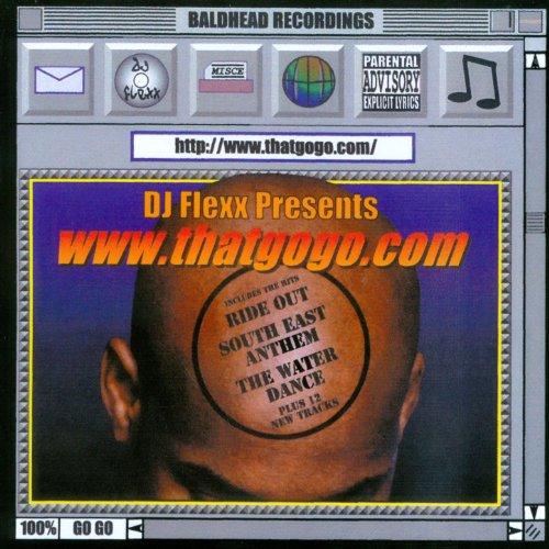 DJ Flexx Presents...www.thatgogo.com [Explicit]