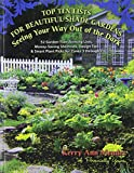 Top Ten Lists for Beautiful Shade Gardens: Seeing Your Way Out of the Dark: 52 Garden-Transforming Lists, Money-Saving Shortcuts, Design Tips & Smart Plant Picks for Zones 3 Through 7 by Kerry Ann Mendez (2011-03-15)