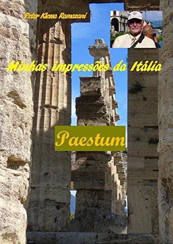 Minhas impressões da Itália: Paestum (Portuguese Edition) por Peter Klessa Ramazani