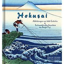 Katsushika Hokusai: Abbildungen von 100 Gedichte und Sechsunddreißig Ansichten des Berges Fuji (Deutsch)