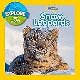 Explore My World Snow Leopards (Explore My World)
