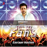 For My Fans - Emraan Hashmi