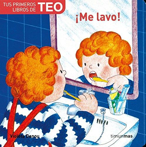 ¡Me lavo! (Tus primeros libros de Teo) por Violeta Denou