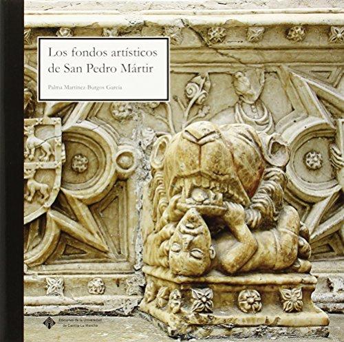 Los fondos artísticos de San Pedro Mártir (EDICIONES INSTITUCIONALES)