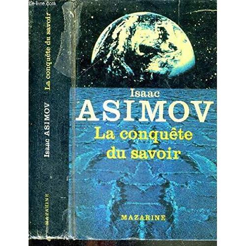 La conquête du savoir - Traduit de l'américain par Jacques Guiod