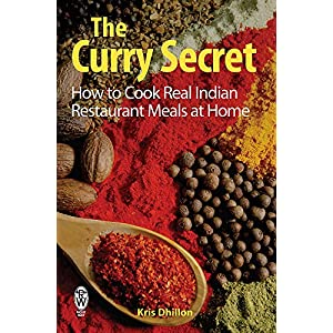 The Curry Secret: How to Cook Real Indian Restaurant Meals at Home 27