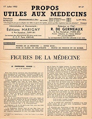 Propos utiles aux médecins n° 27 - 01/07/1952 - Figures de la médecine/Entre nous/Pour le plaisir du philatéliste/Propos de Finance et de Bourse