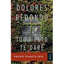 Todo Esto Te Daré (Premio Planeta 2016) (Volumen independiente)