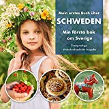 Mein erstes Buch über Schweden - Min första bok om Sverige: Dieses Bilderbuch wird das schwedische Vokabular Ihrer Kinder ausbauen und erlaubt es ihnen, ... Traditionen und Kultur zu erkunden.
