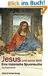 Jesus und seine Welt: Eine historisch...