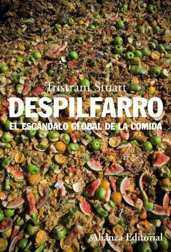 Despilfarro: El escándalo global de la comida (Alianza Ensayo)