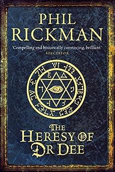 The Heresy of Dr Dee par [Rickman, Phil]